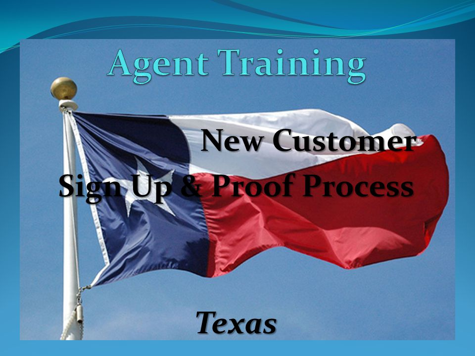 Texas Process Training New Customer Sign Up Process- HANDING the phone to the customer: New Customer Sign Up Process- HANDING the phone to the customer: Using a scanner to upload customer proof (ID and award letter or ID and benefit card).