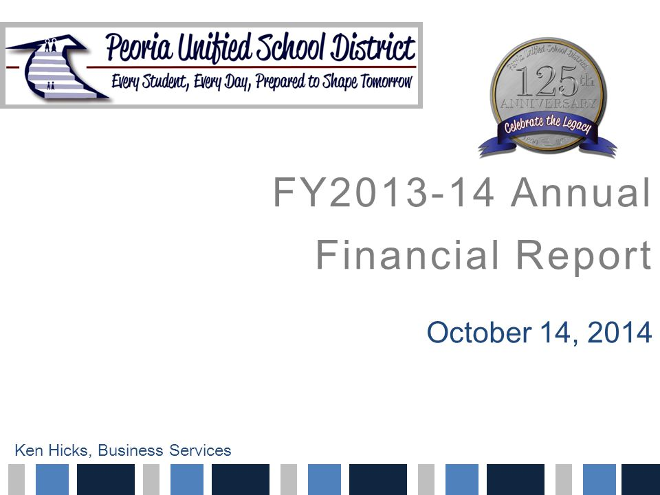 FY2013-14 Annual Financial Report October 14, 2014 Ken Hicks, Business Services