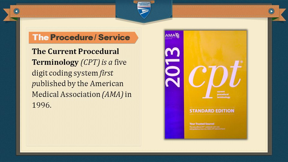 The Current Procedural Terminology (CPT) is a five digit coding system first published by the American Medical Association (AMA) in 1996.