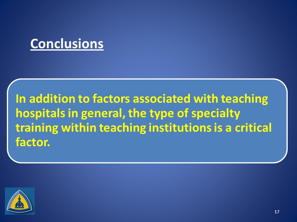 Conclusions In addition to factors associated with teaching hospitals in general, the type of specialty training within teaching institutions is a critical factor.