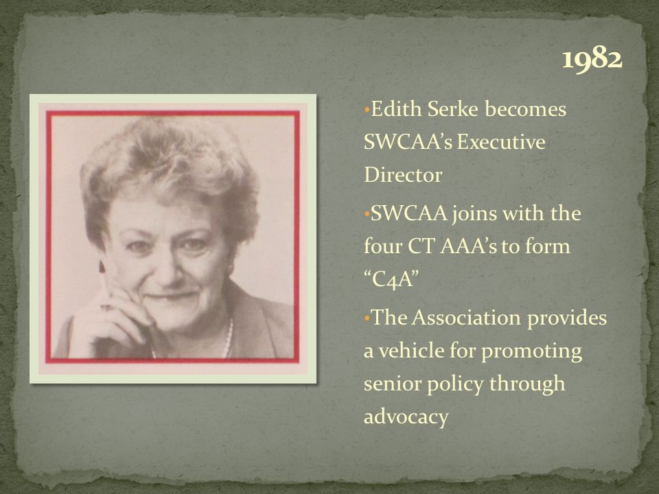 Marie Allen is named Executive Director The Home Care contract is renewed for five additional years SWCAA supports the Jewish Home's Center for Elder Abuse Prevention The Board's Community Investment Fund supports transportation options