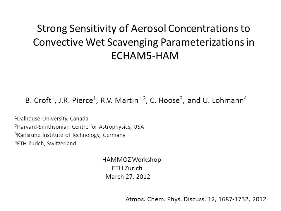 Outline Motivation Standard ECHAM5-HAM: convective wet scavenging (prescribed cloud-droplet-borne and ice crystal- borne aerosol fractions: R) R calculated from convective cloud microphysics Sensitivity studies for aerosol wet scavenging Outlook and summary