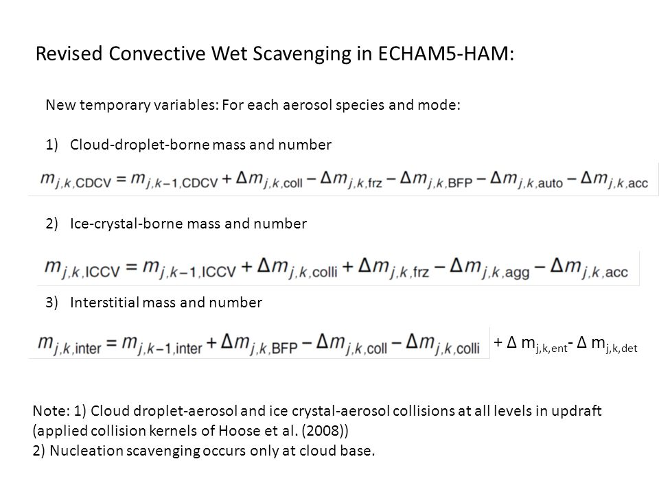Nucleation Scavenging Occurs Only at Convective Cloud Base: r scav Aerosol Number (N) Aerosol Mass (M) N > r scav = CDNC  cloud-borne aerosol number fraction (f n ) = (N > r scav )/N cloud-borne aerosol mass fraction (f m ) = (M > r scav )/M Assume each cloud droplet scavenges one aerosol by nucleation processes
