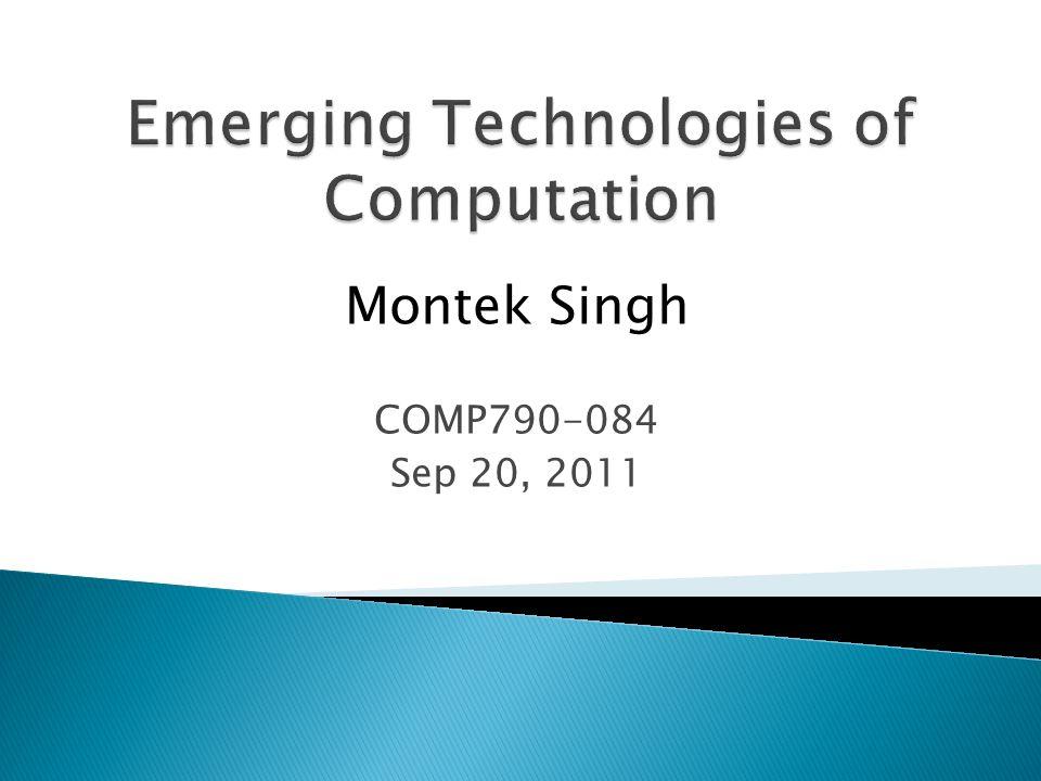 Montek Singh COMP790-084 Sep 20, 2011