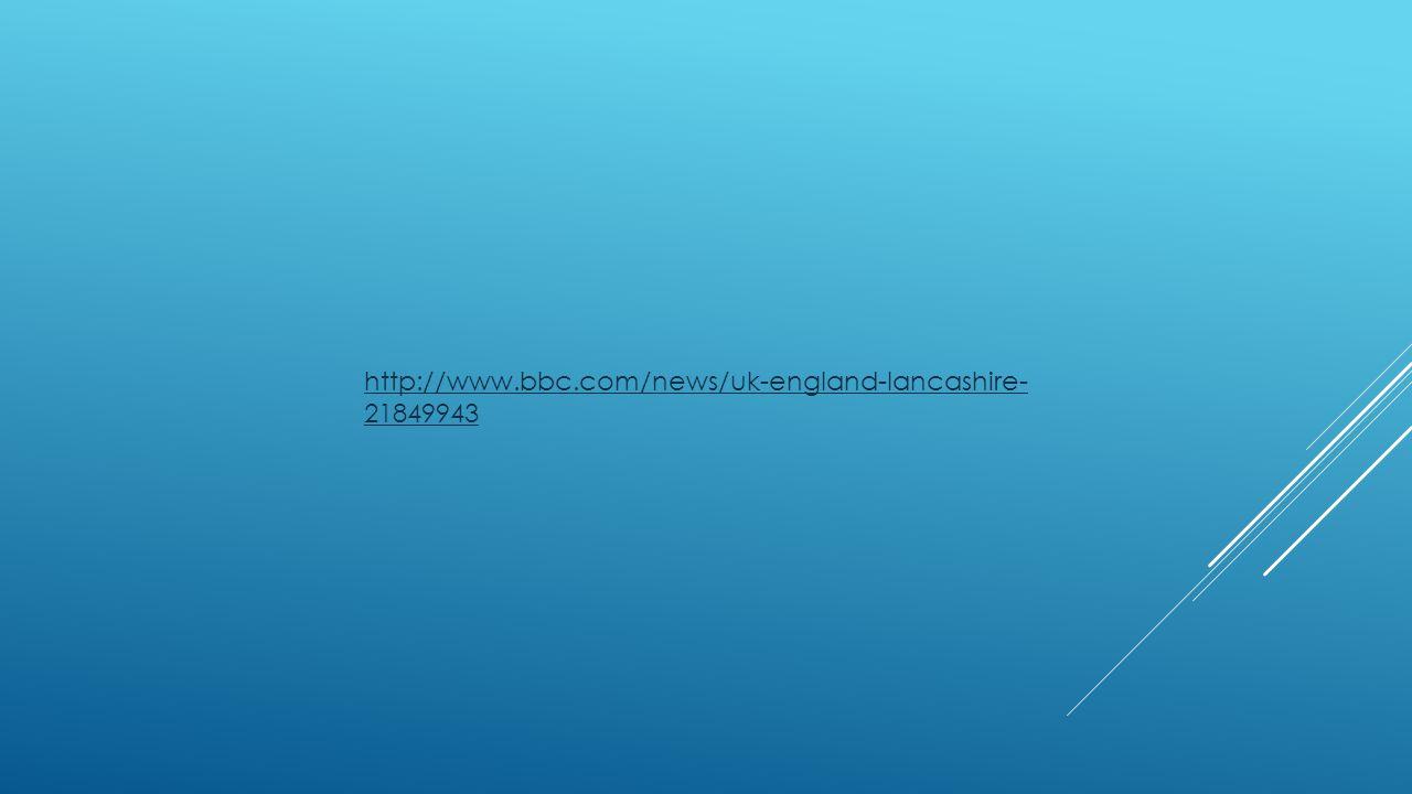 http://www.bbc.com/news/uk-england-lancashire- 21849943