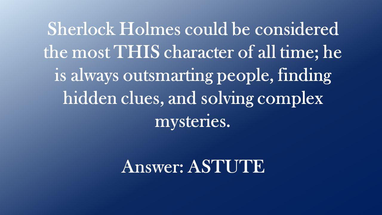 Answer: ASTUTE