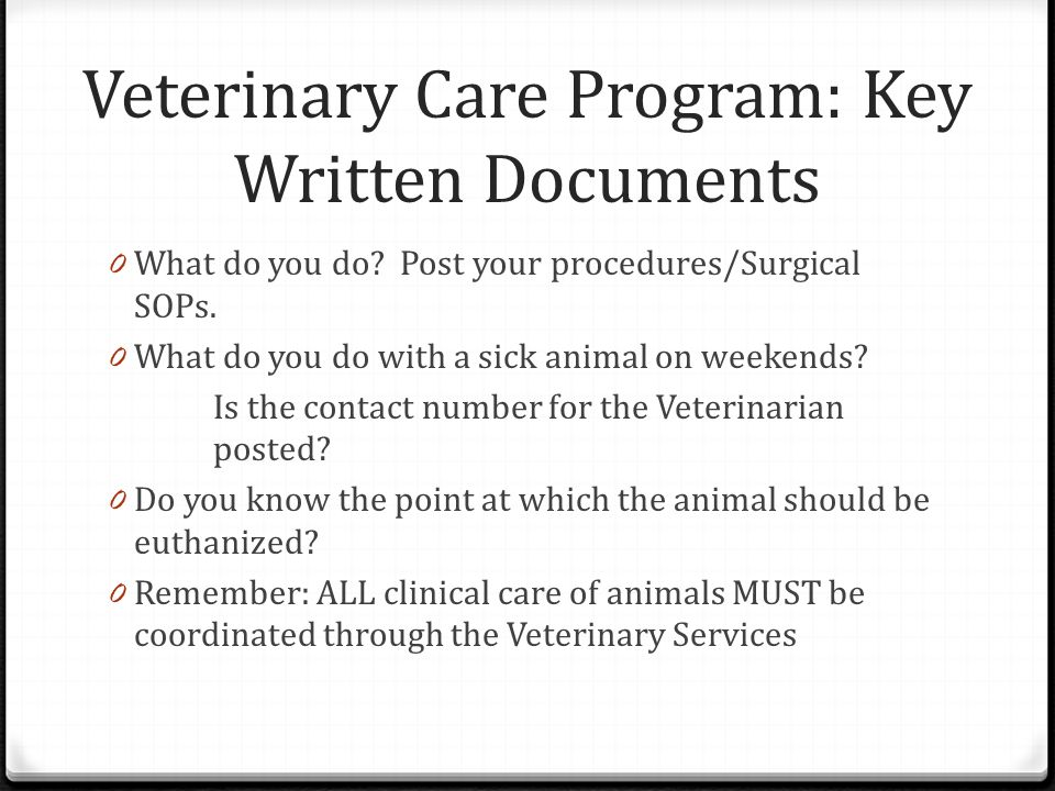 Veterinary Care Program: Key Written Documents 0 What do you do.