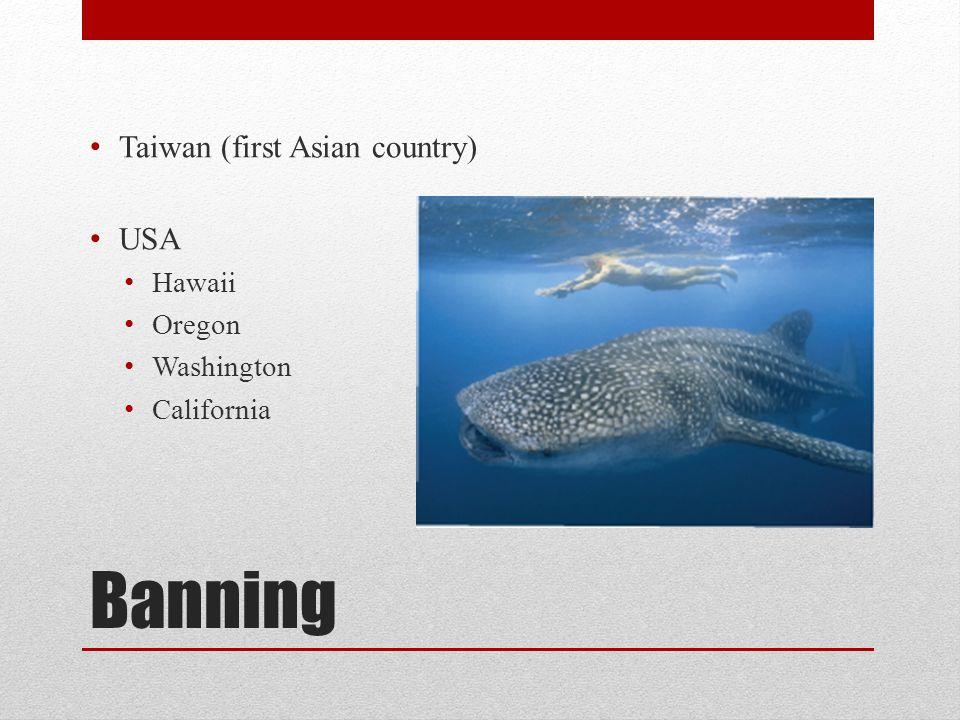 Banning Taiwan (first Asian country) USA Hawaii Oregon Washington California