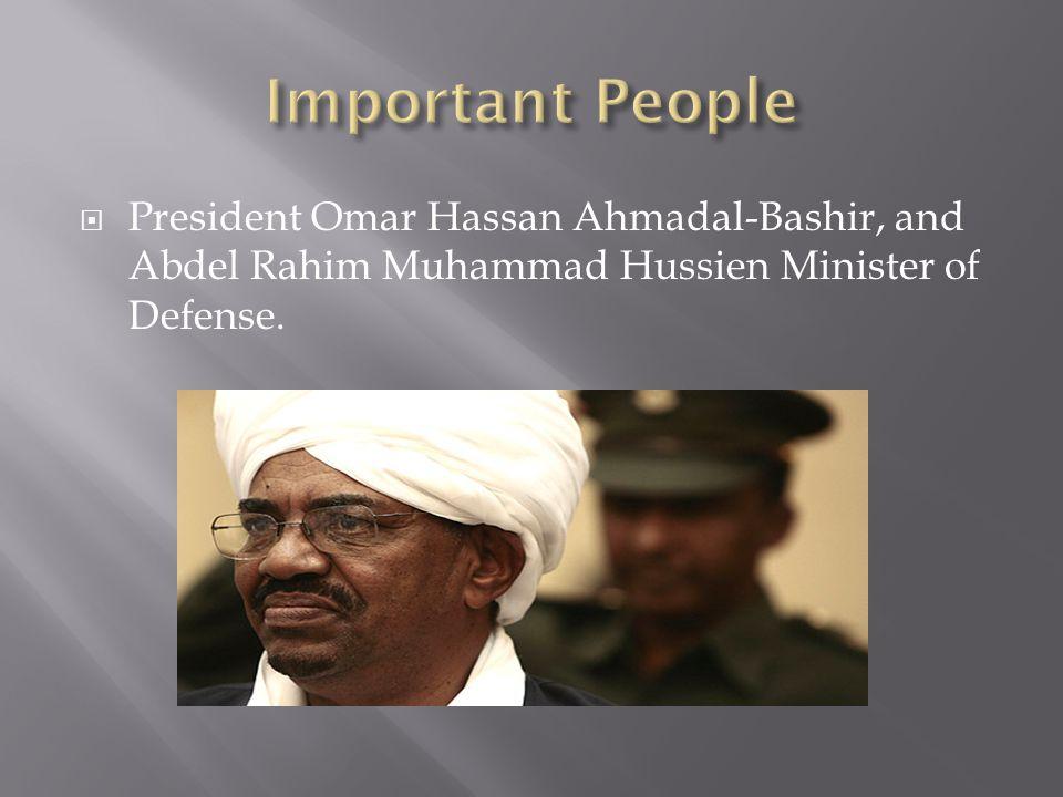  President Omar Hassan Ahmadal-Bashir, and Abdel Rahim Muhammad Hussien Minister of Defense.