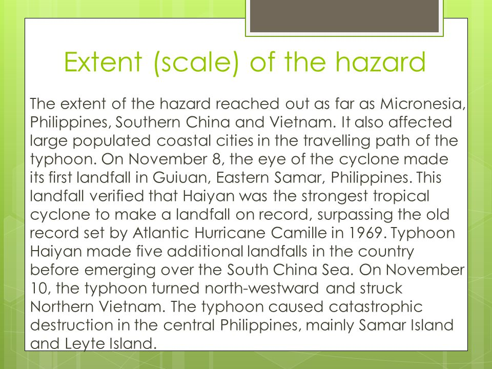 Extent (scale) of the hazard The extent of the hazard reached out as far as Micronesia, Philippines, Southern China and Vietnam.