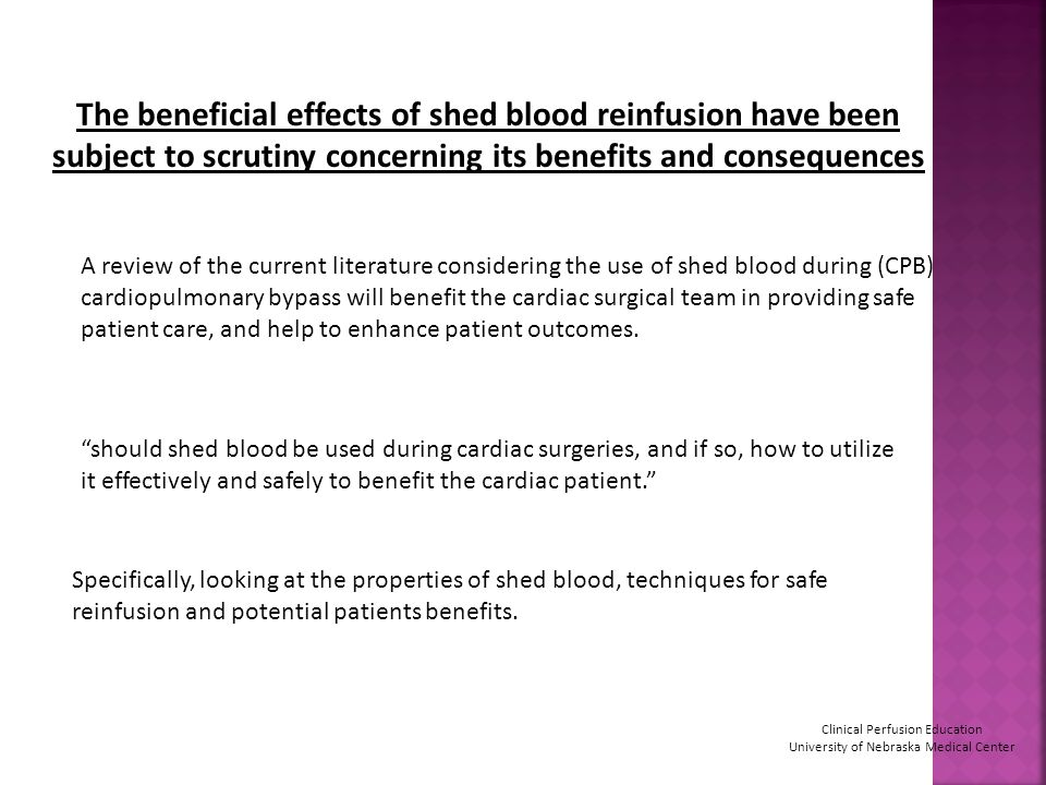 The beneficial effects of shed blood reinfusion have been subject to scrutiny concerning its benefits and consequences Specifically, looking at the pr