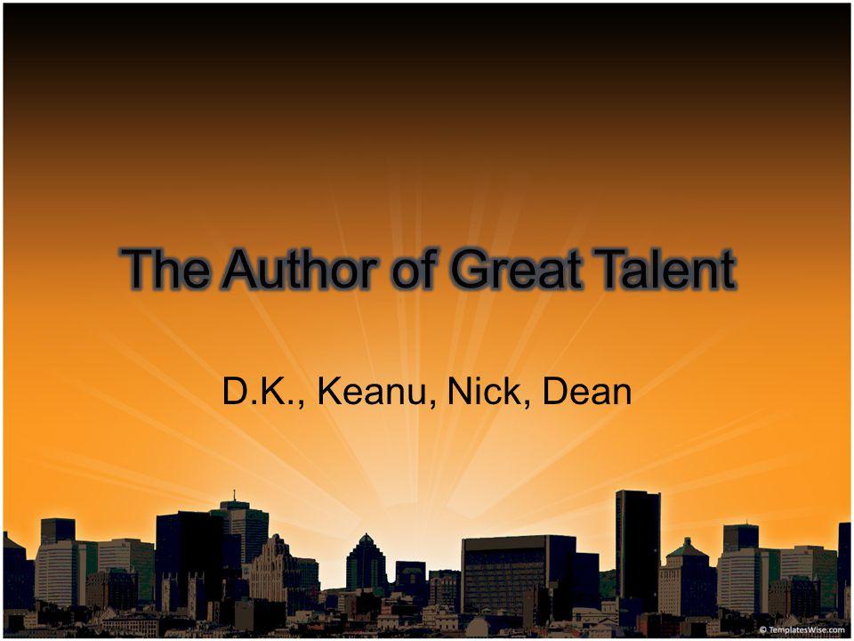 D.K., Keanu, Nick, Dean