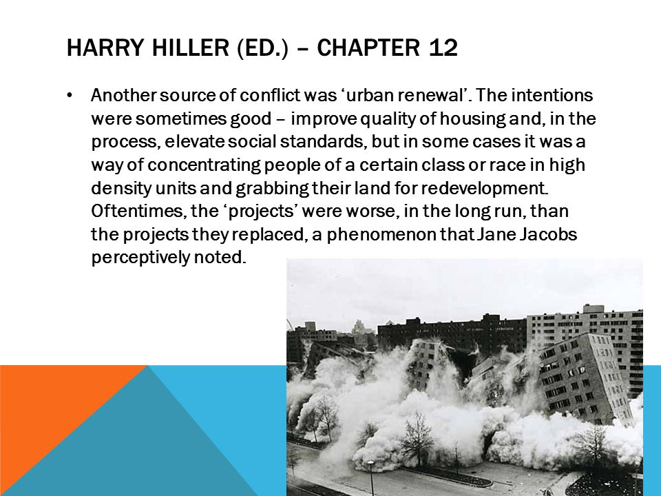 HARRY HILLER (ED.) – CHAPTER 12 Another source of conflict was 'urban renewal'.