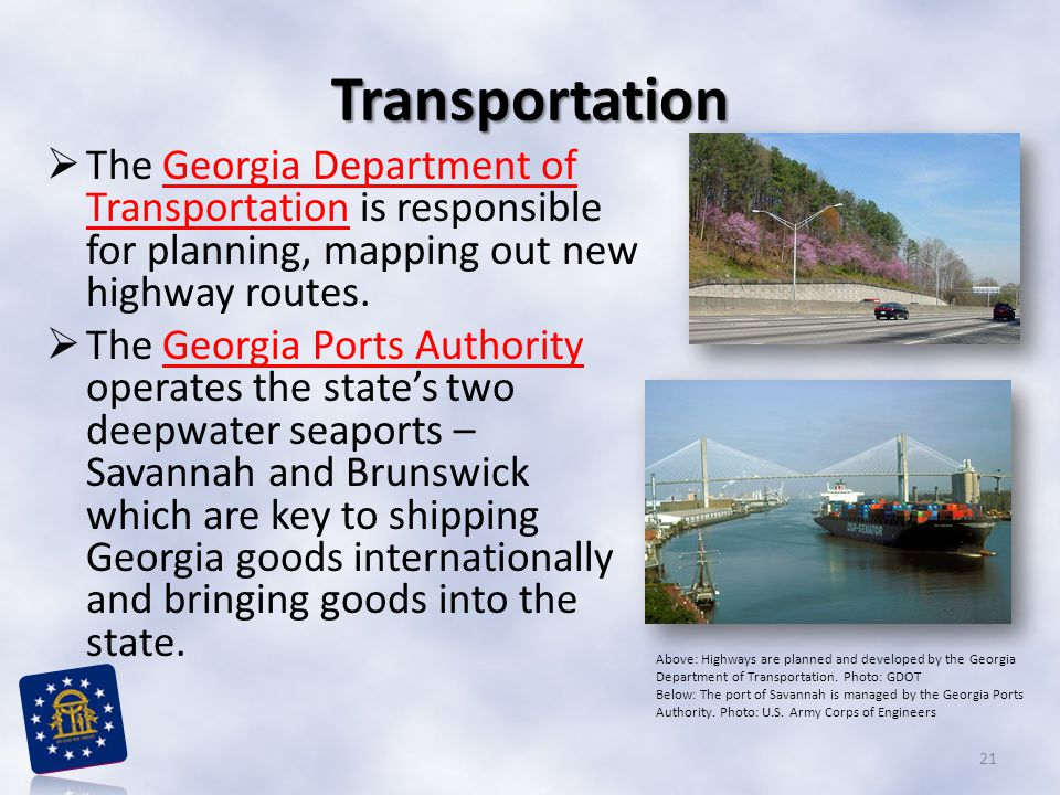 Transportation  The Georgia Department of Transportation is responsible for planning, mapping out new highway routes.Georgia Department of Transporta