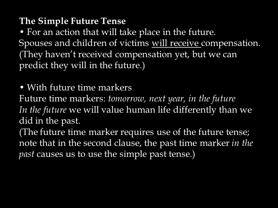 The Simple Future Tense For an action that will take place in the future.
