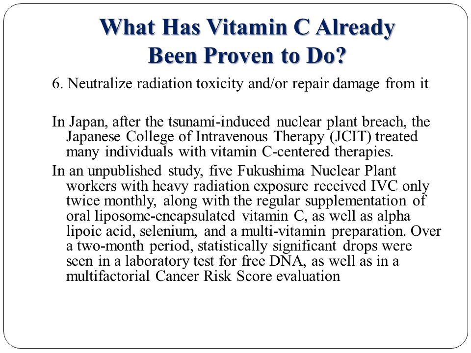 What Has Vitamin C Already Been Proven to Do. 6.