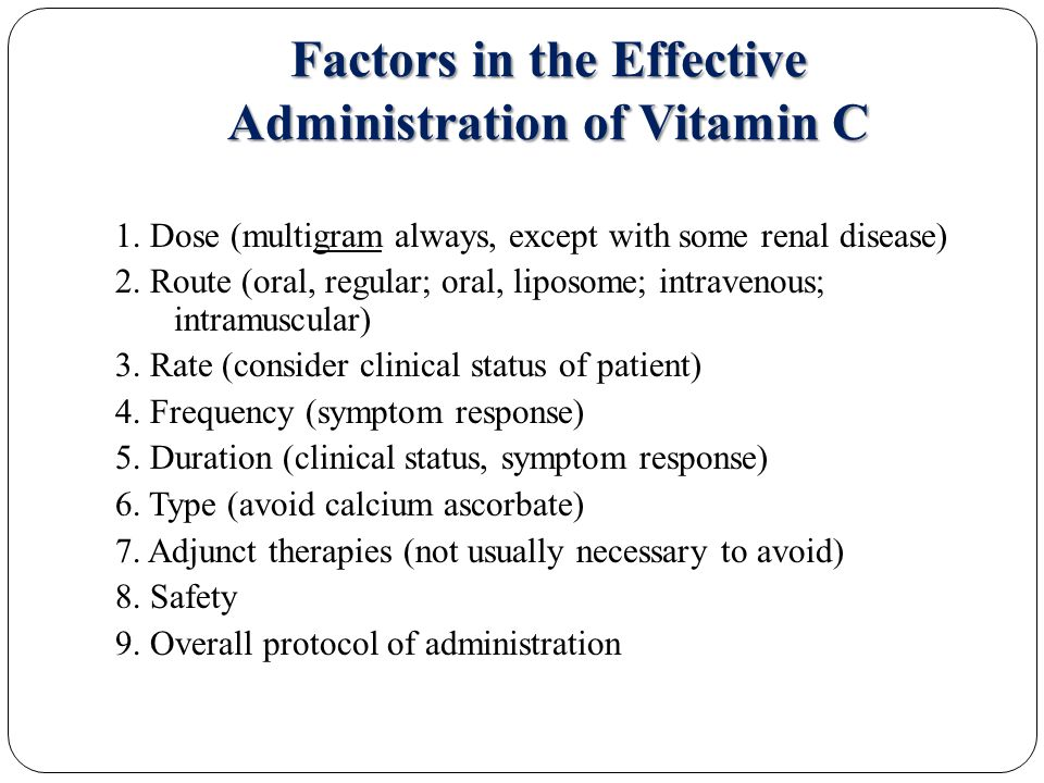 Factors in the Effective Administration of Vitamin C 1.