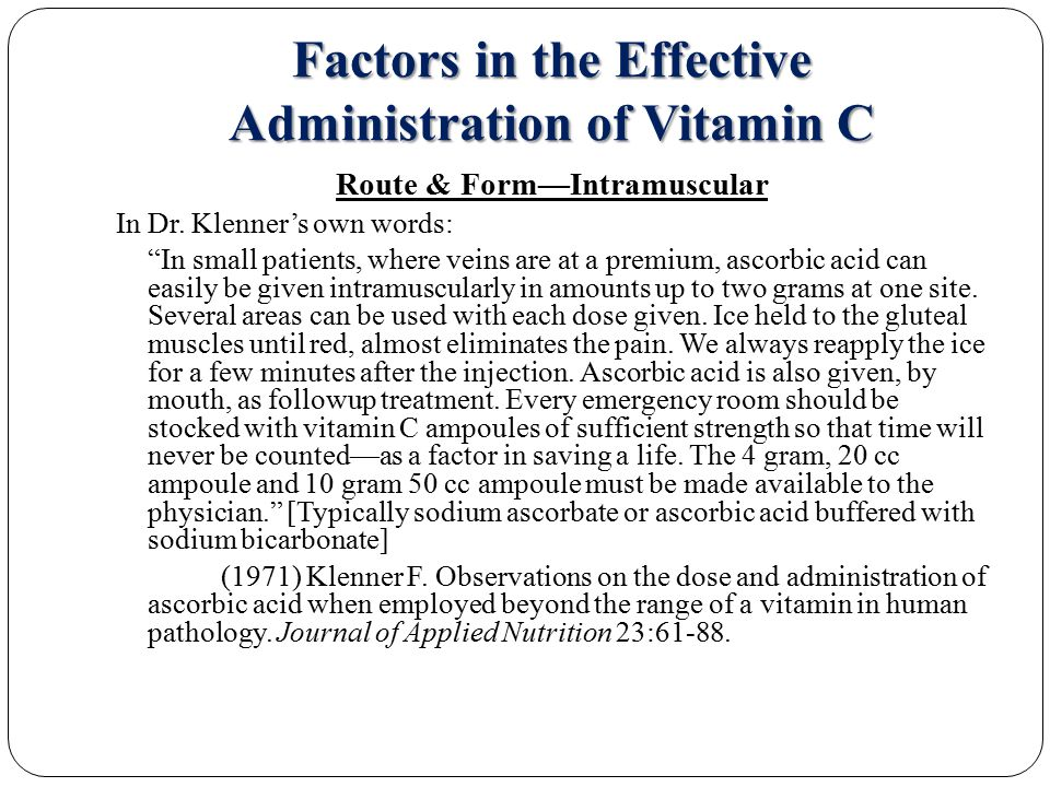 Factors in the Effective Administration of Vitamin C Route & Form—Intramuscular In Dr.