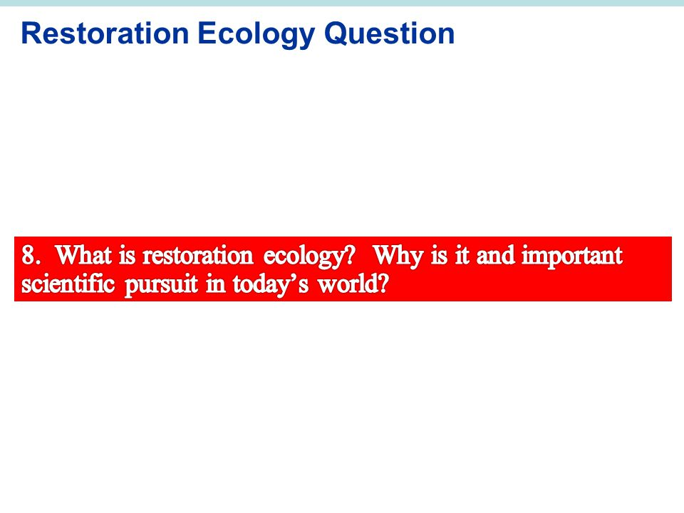 Restoration Ecology Question
