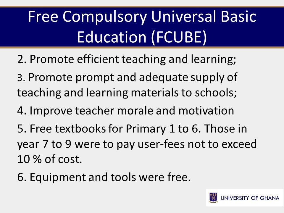 Free Compulsory Universal Basic Education (FCUBE) 7.