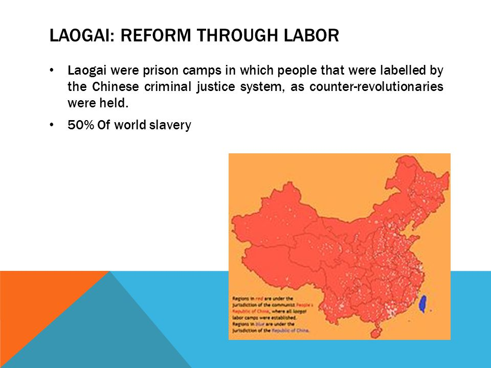 LAOGAI: REFORM THROUGH LABOR Laogai were prison camps in which people that were labelled by the Chinese criminal justice system, as counter-revolutionaries were held.