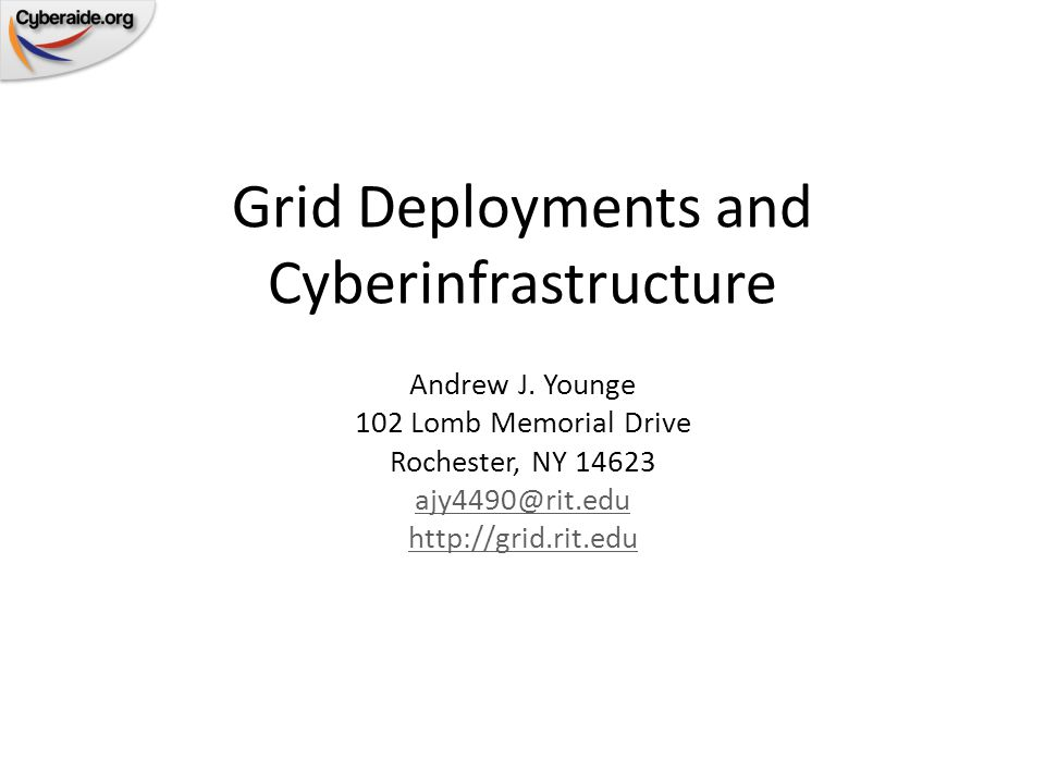 Grid Deployments and Cyberinfrastructure Andrew J.