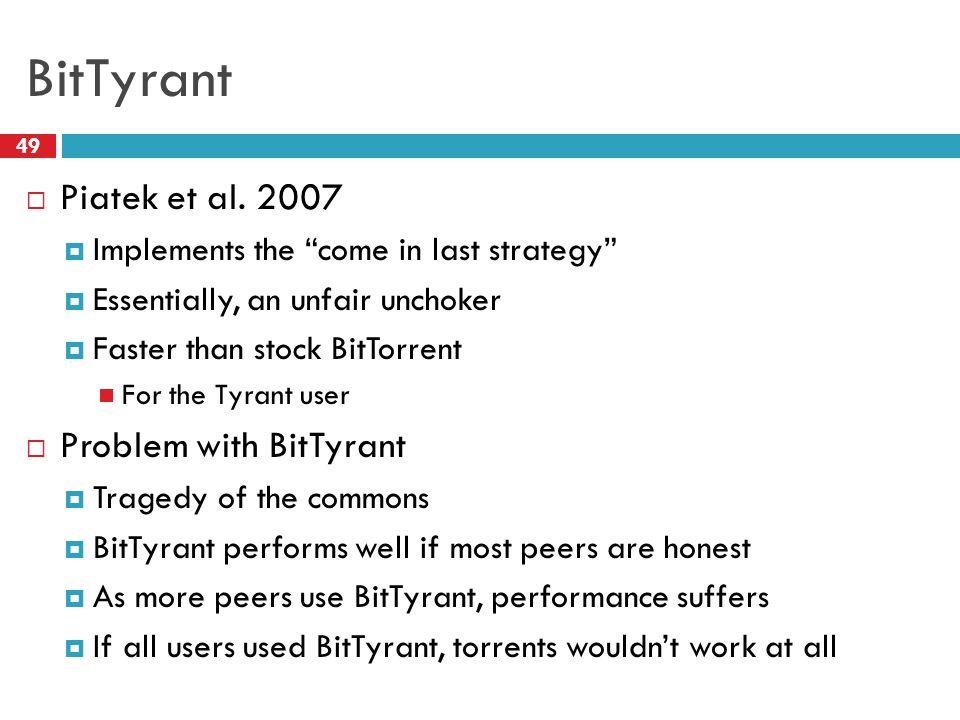 BitTyrant 49  Piatek et al.