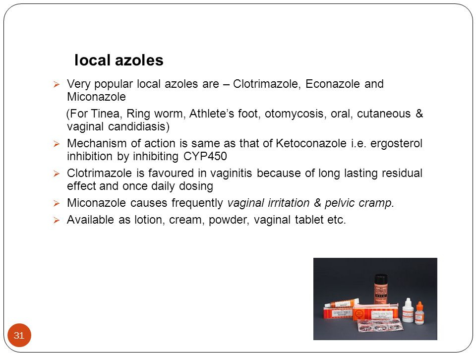 local azoles  Very popular local azoles are – Clotrimazole, Econazole and Miconazole (For Tinea, Ring worm, Athlete's foot, otomycosis, oral, cutaneo