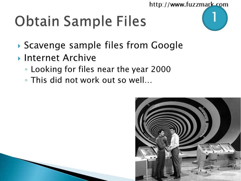 Scavenge sample files from Google  Internet Archive ◦ Looking for files near the year 2000 ◦ This did not work out so well… 1