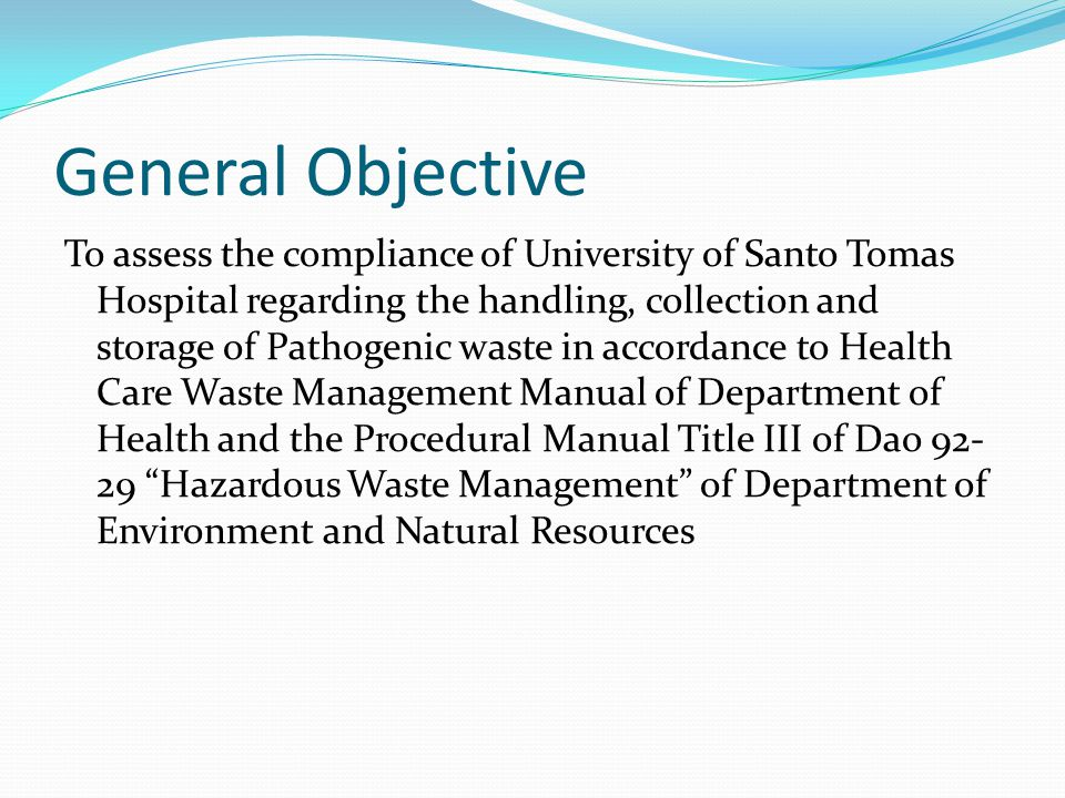 Methodology Data Collection Semi Structured Interview of authorities and Personnel of Super Clean Services Visual inspection and Field investigation of collection, handling and storage of pathogenic waste Data Processing Flow Chart and narrative of collection, handling and storage of pathogenic waste