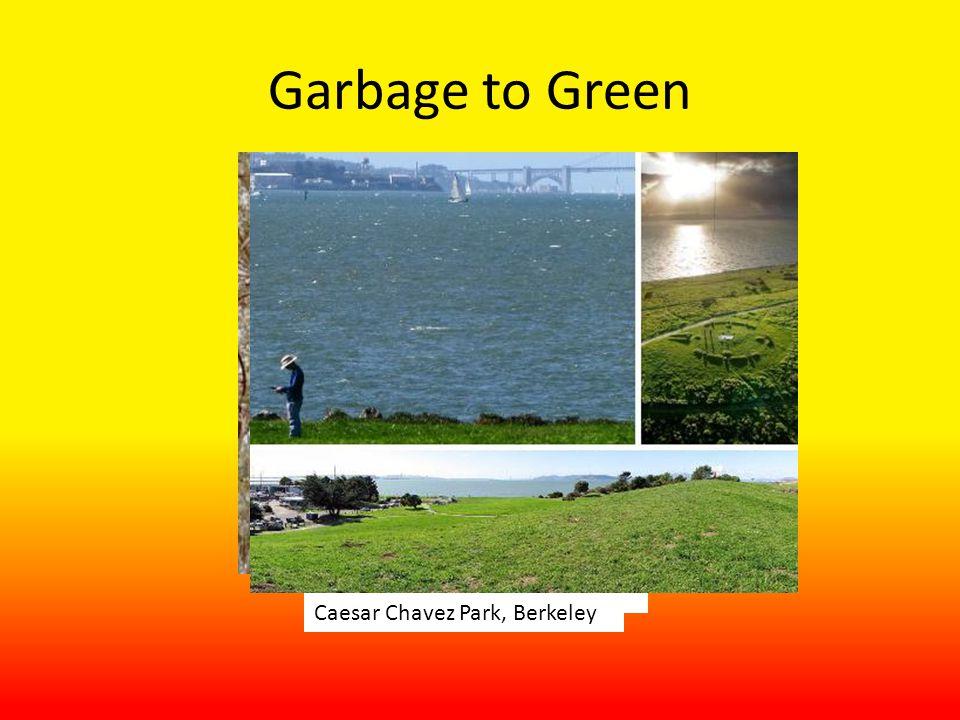 Garbage to Green Buffalo NY Virginia BeachMillennium Park MASSChambers Gully Australia Caesar Chavez Park, Berkeley