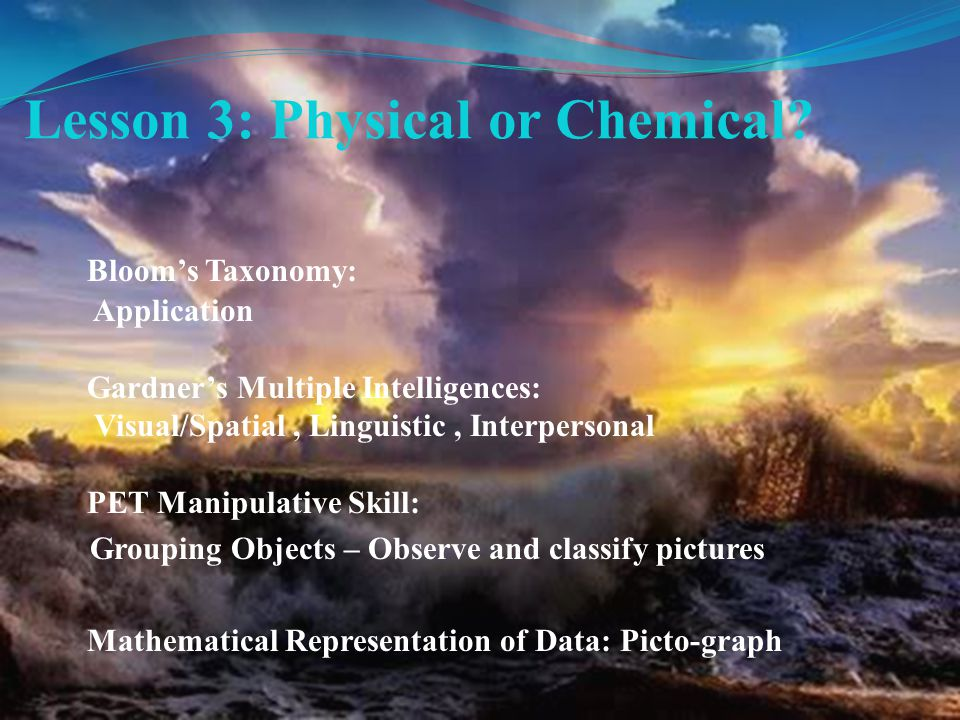 Lesson 3: Physical or Chemical.