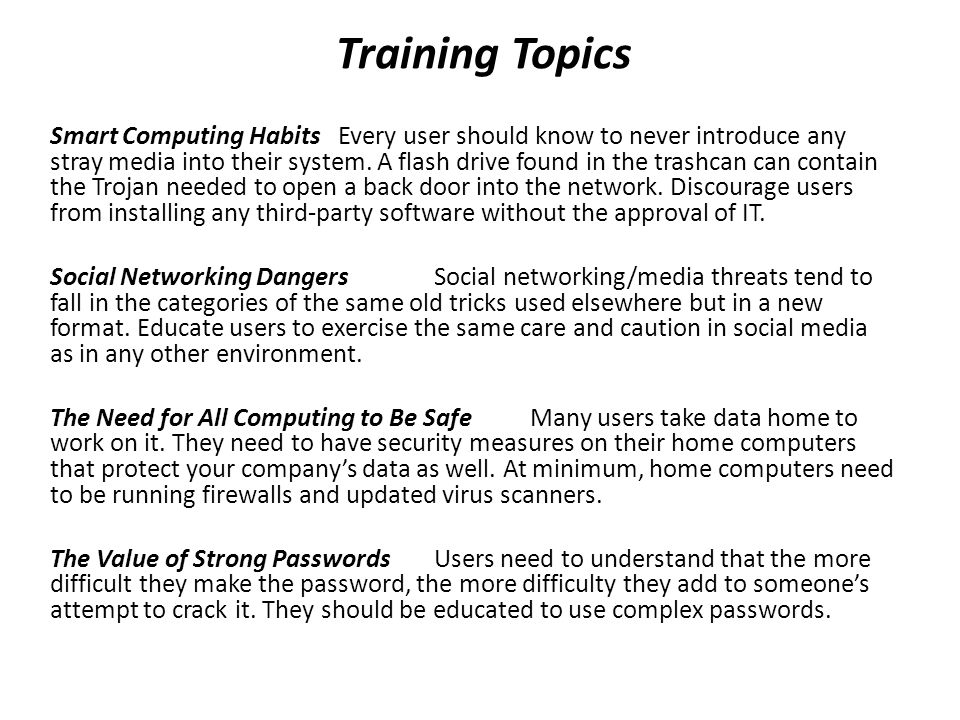Training Topics Understanding Data Labeling and HandlingUsers need to be aware that different types of data unique to your organization have different values and need to be labeled accordingly.