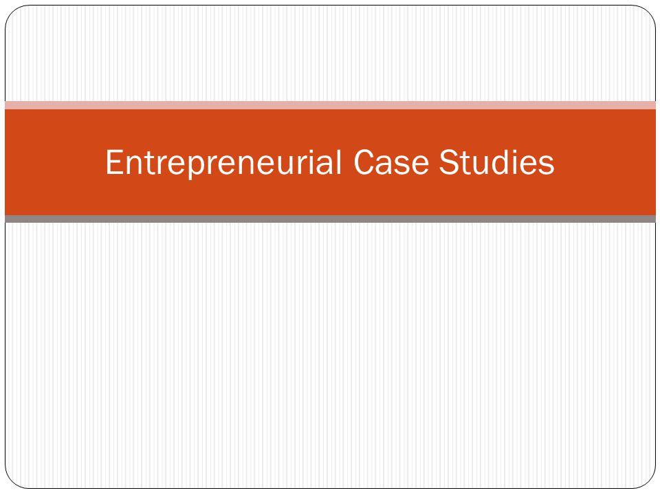 Entrepreneurial Case Studies