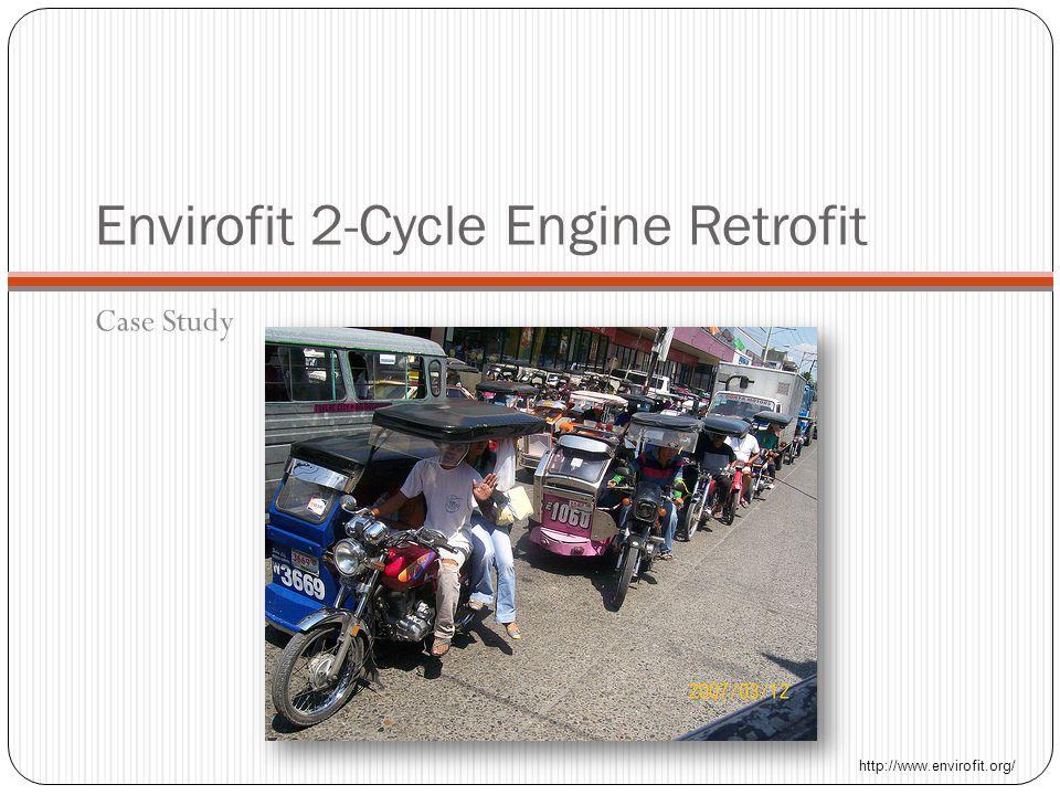Envirofit 2-Cycle Engine Retrofit Case Study http://www.envirofit.org/
