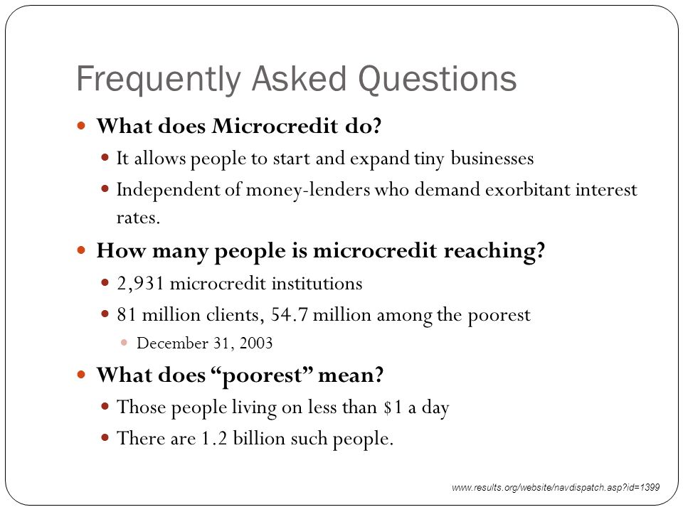 Frequently Asked Questions What does Microcredit do.