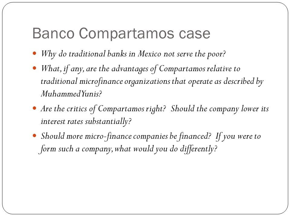 Banco Compartamos case Why do traditional banks in Mexico not serve the poor.