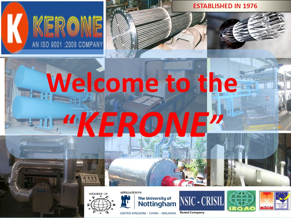 BY KERONE (ISO 9001:2008 CERTIFIED COMPANY) Welcome to the KERONE ESTABLISHED IN 1976