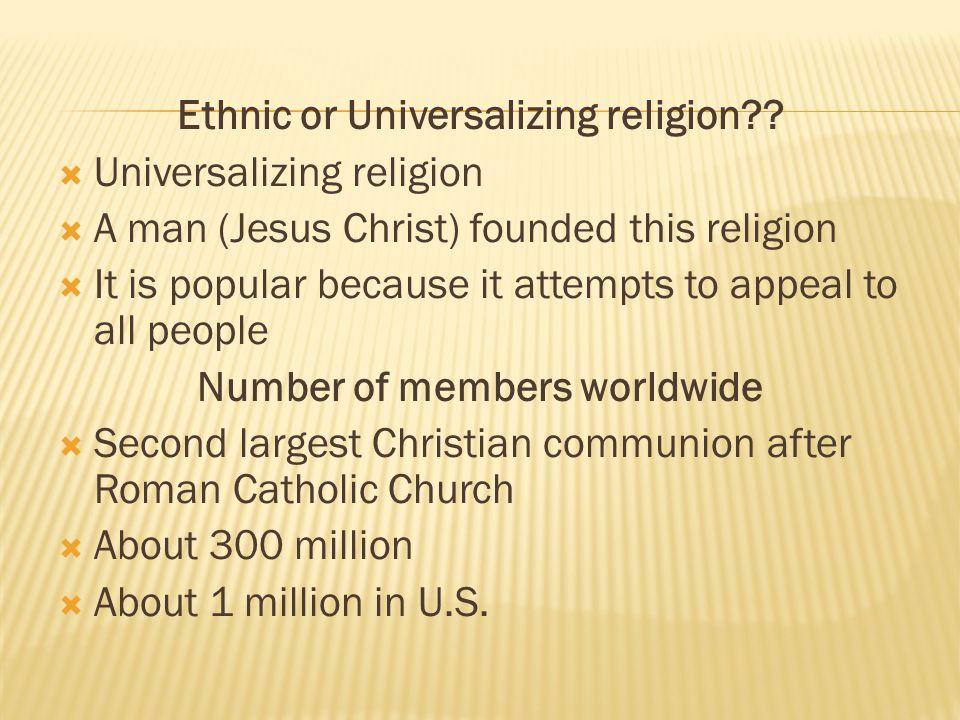 Ethnic or Universalizing religion .