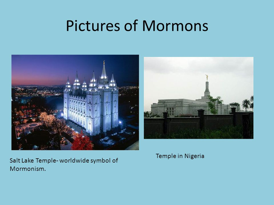 Pictures of Mormons Salt Lake Temple- worldwide symbol of Mormonism. Temple in Nigeria