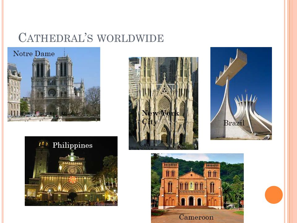 C ATHEDRAL ' S WORLDWIDE Notre Dame Brazil Philippines New York City Cameroon