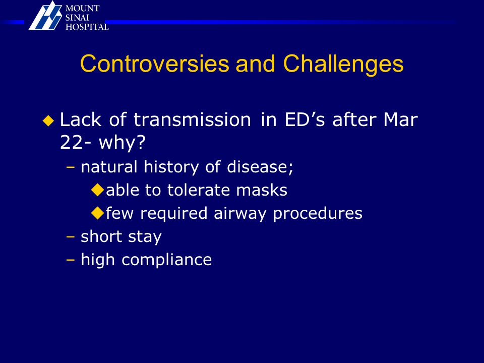 Controversies and Challenges  Lack of transmission in ED's after Mar 22- why.