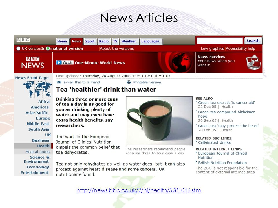 News Articles http://news.bbc.co.uk/2/hi/health/5281046.stm