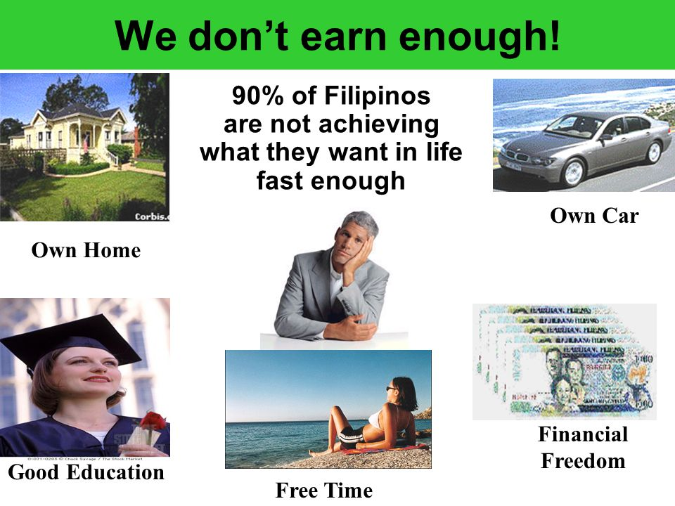 We don't earn enough.