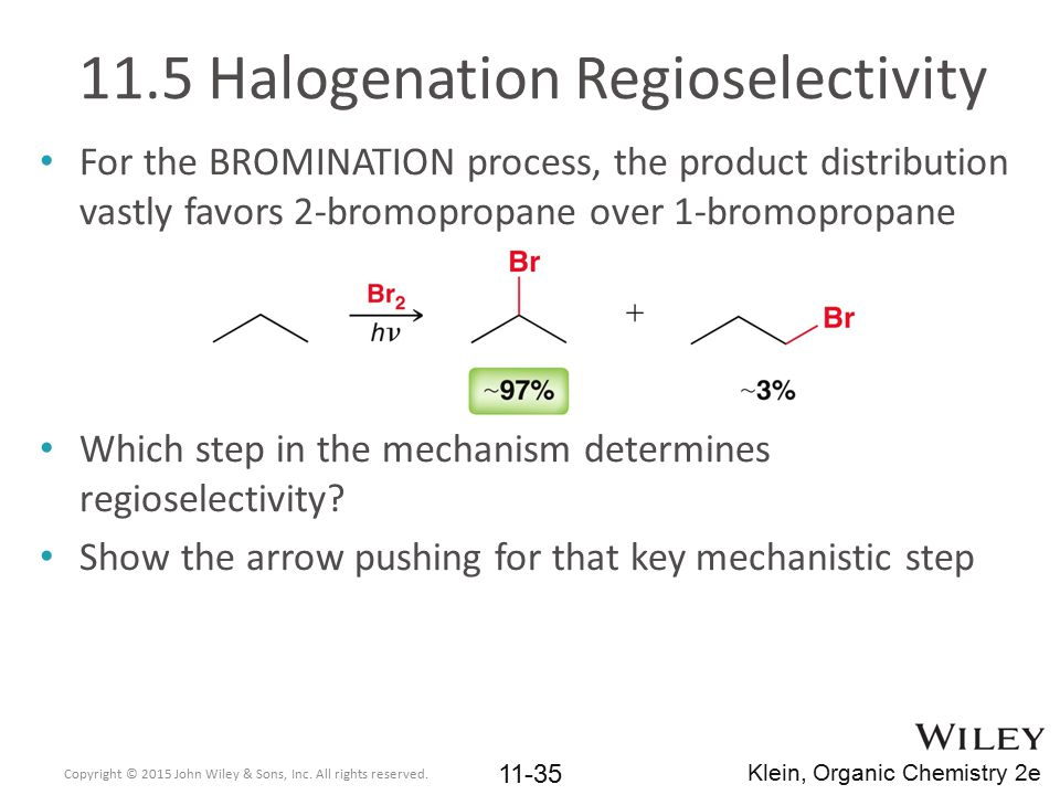 11.5 Halogenation Regioselectivity For the BROMINATION process, the product distribution vastly favors 2-bromopropane over 1-bromopropane Which step i