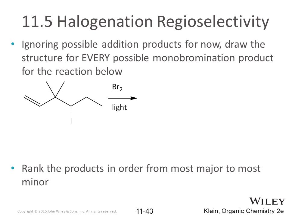 11.5 Halogenation Regioselectivity Ignoring possible addition products for now, draw the structure for EVERY possible monobromination product for the