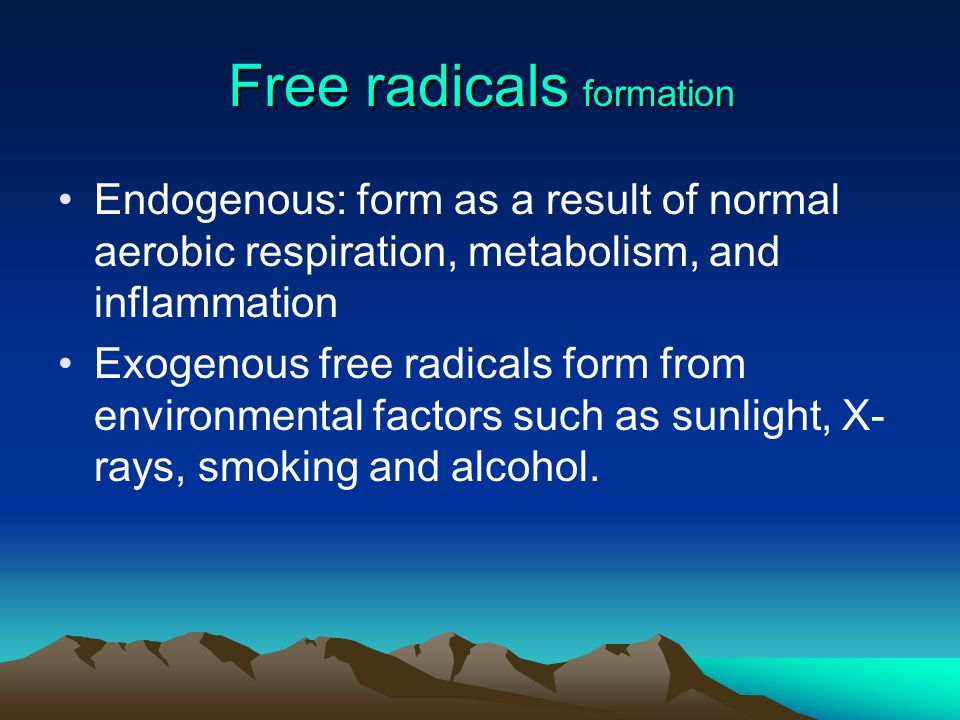 Free radicals Examples Examples: super oxide anion(O 2 - ), hydroxyl radical (OH - ),hydrogen peroxide (H 2 O 2 ), some metals such as iron and copper
