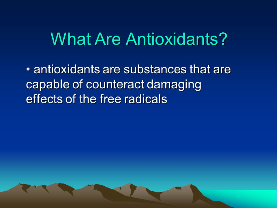 Types of Antioxidants nutrients (vitamins and minerals) (Vitamin E,Vitamin C, Beta-carotene selenium, manganese and zinc enzymes (superoxide dismutase (SOD), catalase (CAT) and glutathione peroxidase (GPx )
