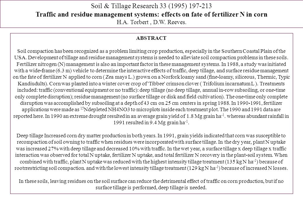 Soil & Tillage Research 33 (1995) 197-213 Traffic and residue management systems: effects on fate of fertilizer N in corn H.A. Torbert, D.W. Reeves. A