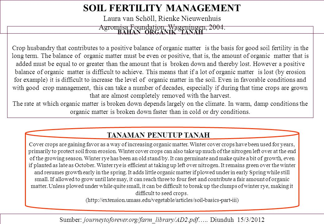 Soil fertility and fertilisers The use of animal manure and compost contributes to retaining the level of organic matter in the soil.